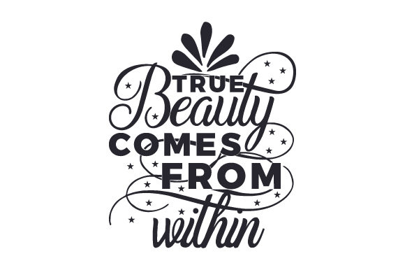 Download Free True Beauty Comes From Within Svg Cut File By Creative Fabrica for Cricut Explore, Silhouette and other cutting machines.