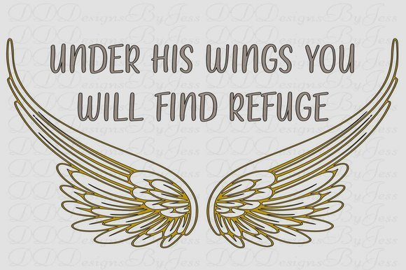 Download Free Under His Wings You Will Find Refuge Graphic By Dddesigns for Cricut Explore, Silhouette and other cutting machines.