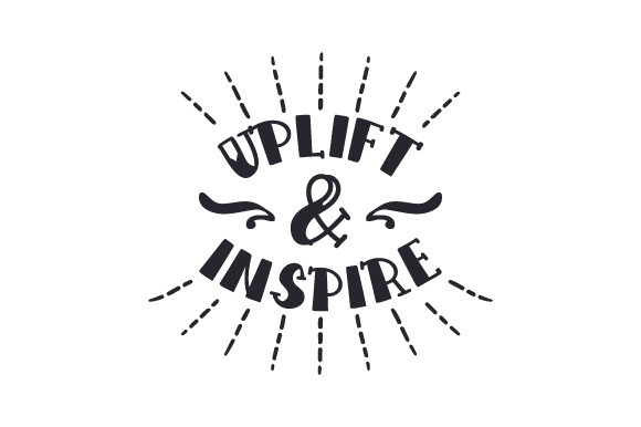 Uplift & Inspire Motivational Craft Cut File By Creative Fabrica Crafts