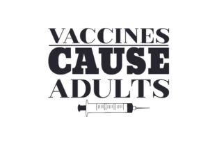 Vaccines Cause Adults Craft Design By Creative Fabrica Crafts