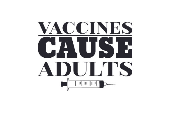 Vaccines Cause Adults Svg Cut File By Creative Fabrica Crafts