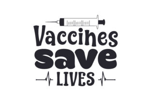 Vaccines Save Lives Craft Design By Creative Fabrica Crafts