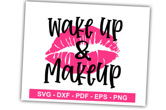 Print on Demand: Wake Up Makeup Graphic Crafts By svgbundle.net
