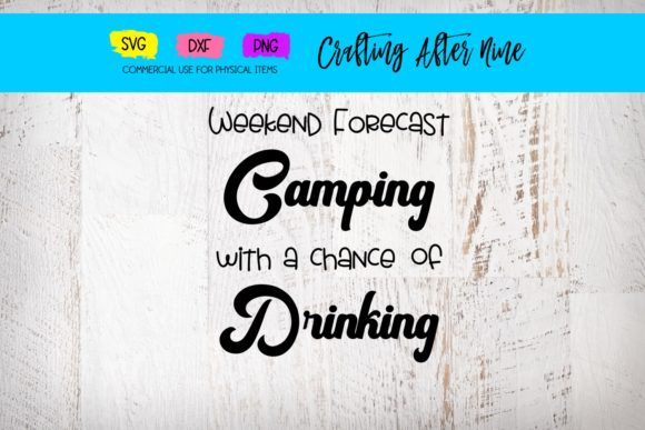 Print on Demand: Weekend Forecast Chance of Drinking Graphic Crafts By Crafting After Nine