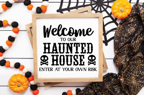 Welcome to Our Haunted House Graphic Download