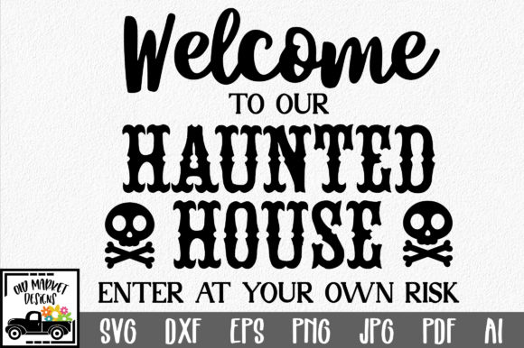 Welcome to Our Haunted House Graphic Crafts By oldmarketdesigns - Image 1