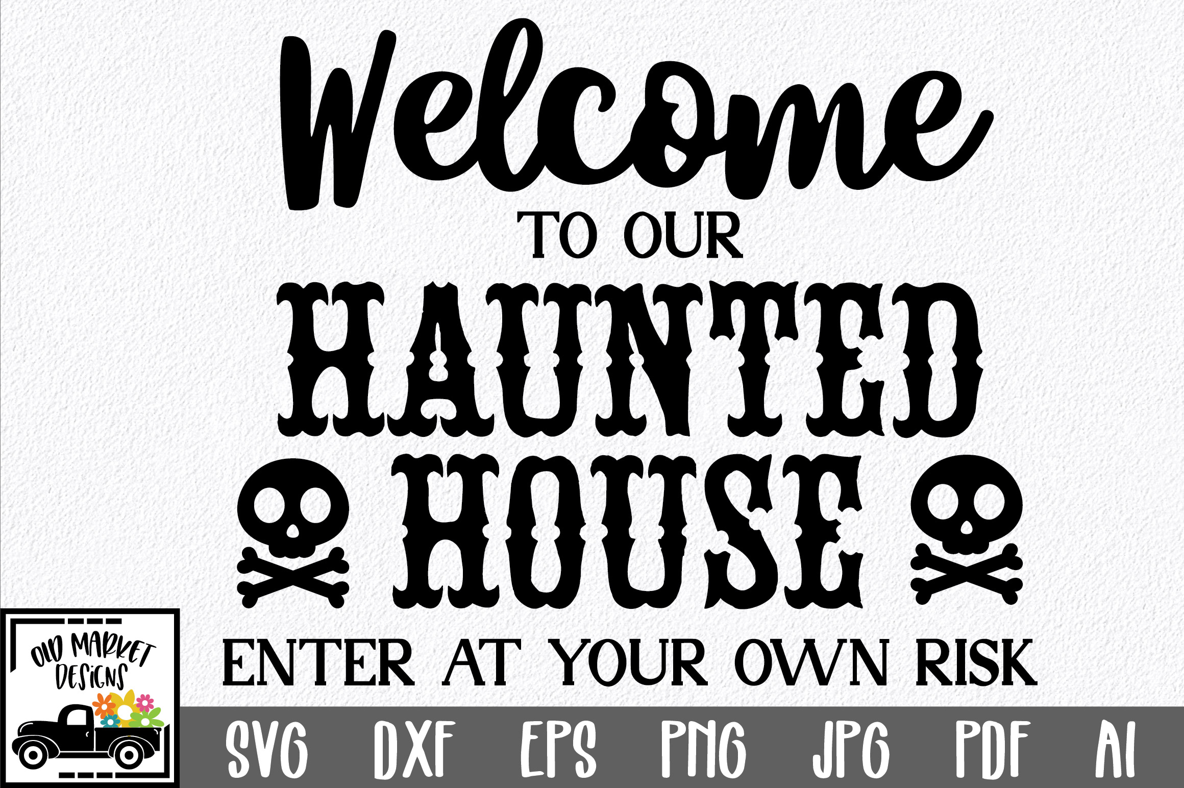 Download Free Welcome To Our Haunted House Graphic By Oldmarketdesigns for Cricut Explore, Silhouette and other cutting machines.