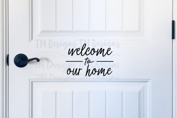 Download Free Welcome To Our Home Grafik Von Tabitha Beam Creative Fabrica for Cricut Explore, Silhouette and other cutting machines.
