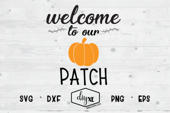 Download Free Welcome To Our Patch Graphic By Sheryl Holst Creative Fabrica for Cricut Explore, Silhouette and other cutting machines.