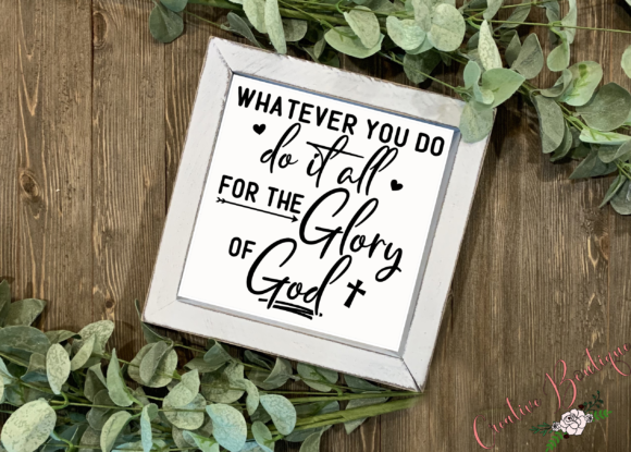 Download Free Whatever You Do Do It All For The Glory Of God Graphic By for Cricut Explore, Silhouette and other cutting machines.