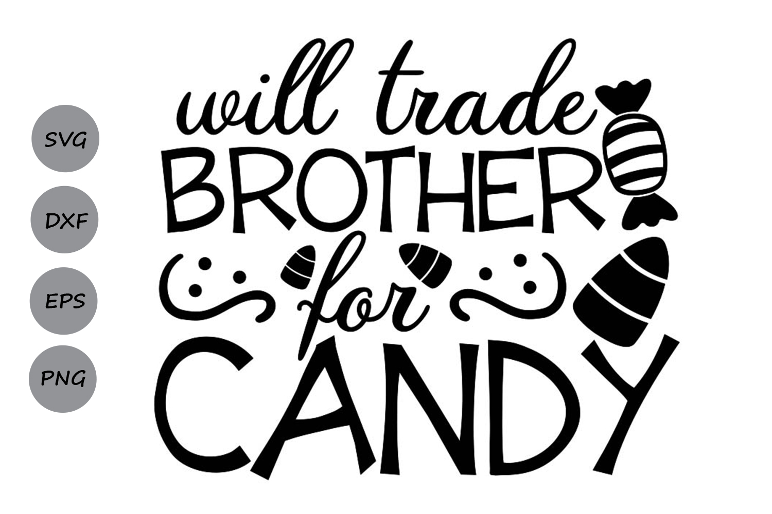 Download Free Will Trade Brother For Candy Graphic By Cosmosfineart Creative for Cricut Explore, Silhouette and other cutting machines.