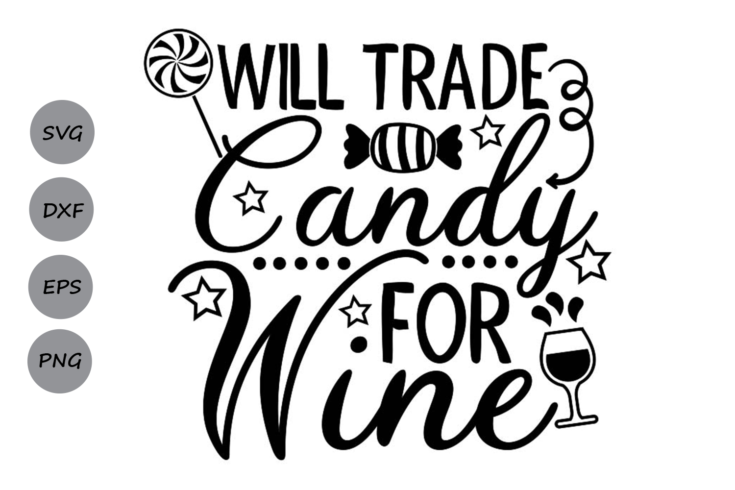 Download Free Will Trade Candy For Wine Graphic By Cosmosfineart Creative for Cricut Explore, Silhouette and other cutting machines.
