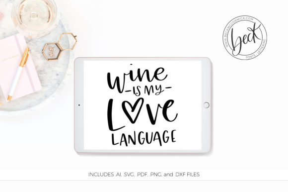 Wine Is My Love Language Graphic By Beckmccormick Creative Fabrica