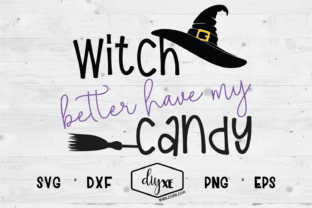 Witch Better Have My Candy Graphic By Sheryl Holst