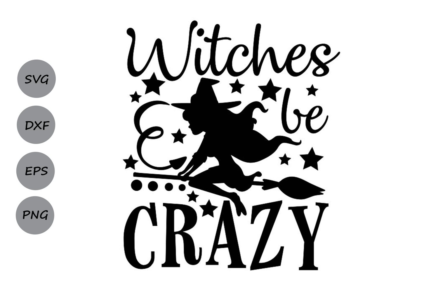 Download Free Witches Be Crazy Graphic By Cosmosfineart Creative Fabrica for Cricut Explore, Silhouette and other cutting machines.