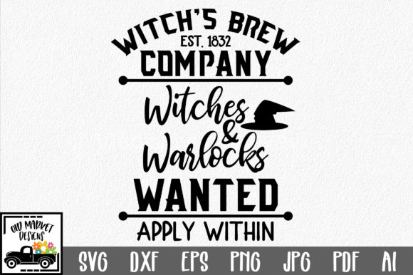 Print on Demand: Witch's Brew Company Witches and Warlocks Wanted Graphic Crafts By oldmarketdesigns