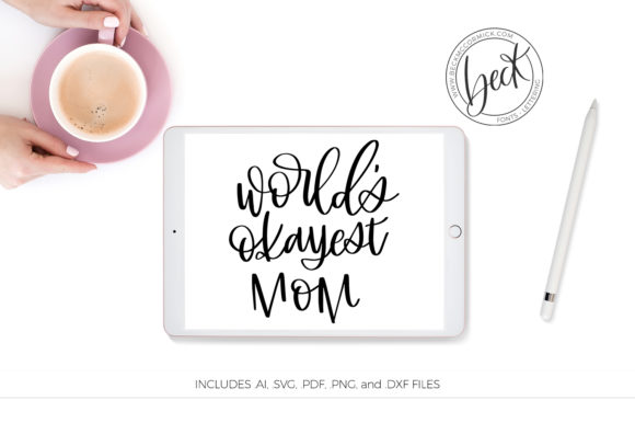 Download Free World S Okayest Mom Graphic By Beckmccormick Creative Fabrica for Cricut Explore, Silhouette and other cutting machines.
