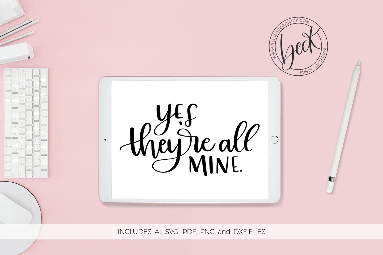 Yes They Re All Mine Graphic By Beckmccormick Creative Fabrica