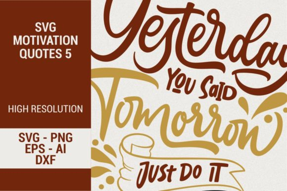 Download Free Yesterday You Said Tomorrow Just Do It Graphic By Kreasari for Cricut Explore, Silhouette and other cutting machines.