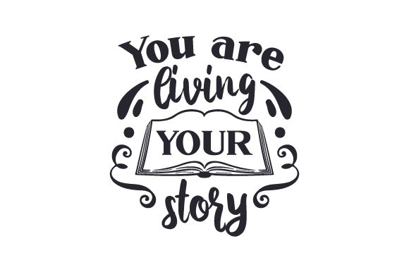 Download Free You Are Living Your Story Svg Cut File By Creative Fabrica for Cricut Explore, Silhouette and other cutting machines.