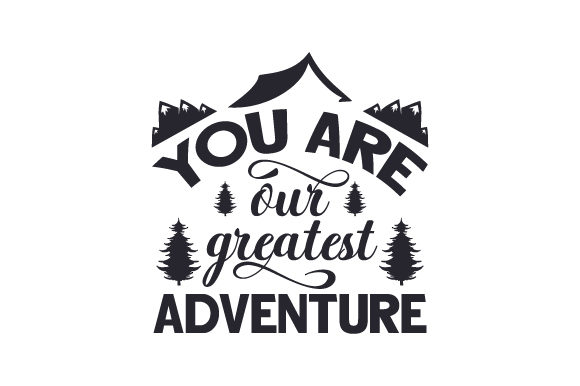 Download Free You Are Our Greatest Adventure Svg Cut File By Creative Fabrica for Cricut Explore, Silhouette and other cutting machines.