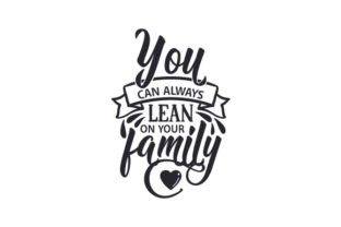 You Can Always Lean on Your Family Craft Design By Creative Fabrica Crafts