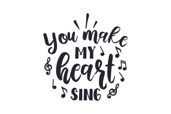 You Make My Heart Sing Music Craft Cut File By Creative Fabrica Crafts