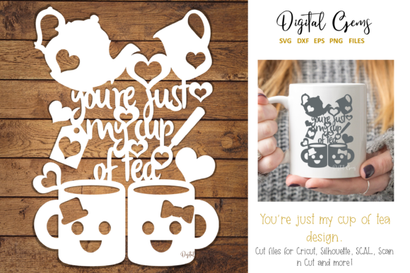 You're Just My Cup of Tea Design Graphic Crafts By Digital Gems