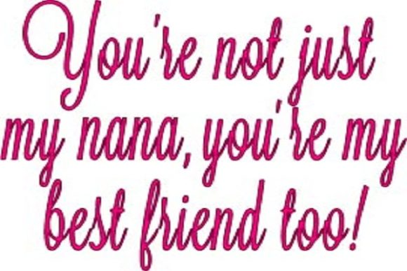Download Free Youre Not Just My Nana You Re My Best Friend Too Graphic By for Cricut Explore, Silhouette and other cutting machines.