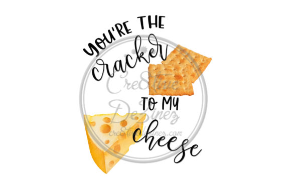 Print on Demand: You're the Cracker to My Cheese Graphic Illustrations By Cre8tiveDeZinez
