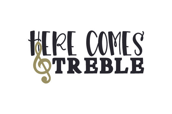 Here Comes Treble Music Craft Cut File By Creative Fabrica Crafts