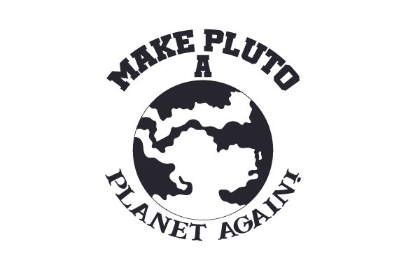 Download Free Make Pluto A Planet Again Svg Cut File By Creative Fabrica for Cricut Explore, Silhouette and other cutting machines.