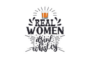 Real Women Drink Whiskey Craft Design By Creative Fabrica Crafts