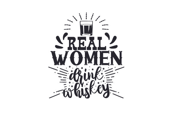 Download Free Real Women Drink Whiskey Svg Cut File By Creative Fabrica Crafts for Cricut Explore, Silhouette and other cutting machines.