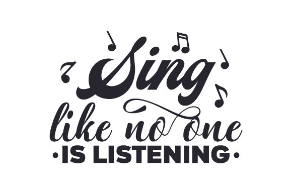 Sing Like No One is Listening Music Craft Cut File By Creative Fabrica Crafts