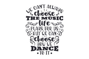 We Can't Always Choose the Music Life Plays for Us, but We Can Choose How We Dance to It Craft Design By Creative Fabrica Crafts