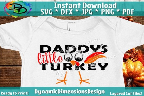 Download Free Daddys Little Turkey Graphic By Dynamicdimensions Creative Fabrica for Cricut Explore, Silhouette and other cutting machines.