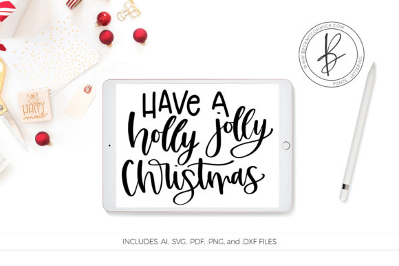 Print on Demand: Have a Holly Jolly Christmas SVG Fun Quote Graphic Crafts By BeckMcCormick - Image 2