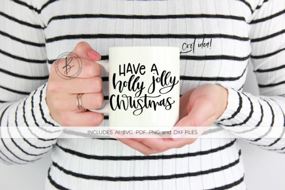 Print on Demand: Have a Holly Jolly Christmas SVG Fun Quote Gráfico Crafts Por BeckMcCormick
