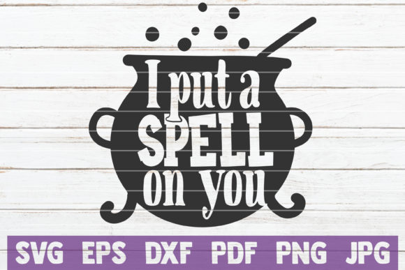 Download Free I Put A Spell On You Cut File Graphic By Mintymarshmallows for Cricut Explore, Silhouette and other cutting machines.