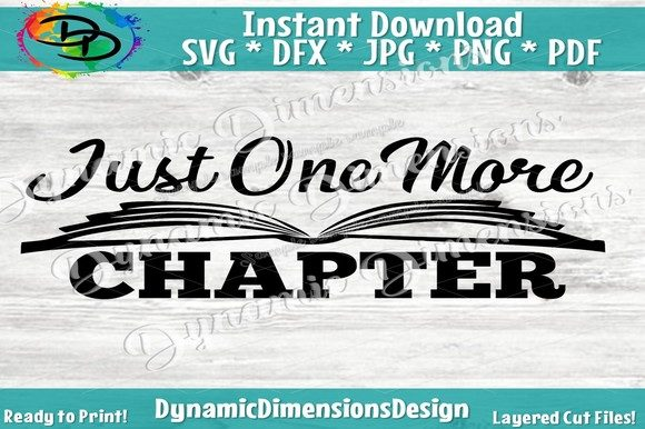 Download Free Just One More Chapter Graphic By Dynamicdimensions Creative for Cricut Explore, Silhouette and other cutting machines.