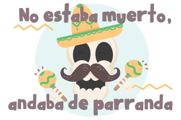 Download Free No Estaba Muerto Andaba De Parranda Svg Cut File By Creative for Cricut Explore, Silhouette and other cutting machines.
