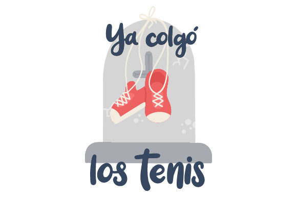 Download Free Ya Colgo Los Tenis Svg Cut File By Creative Fabrica Crafts for Cricut Explore, Silhouette and other cutting machines.