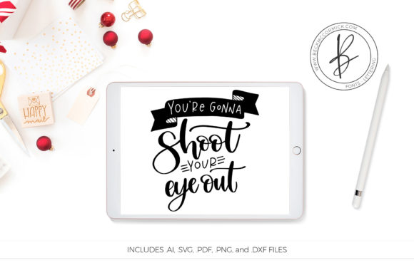Download Free You Re Gonna Shoot Your Eye Out Graphic By Beckmccormick for Cricut Explore, Silhouette and other cutting machines.