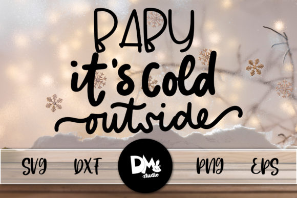 Print on Demand: Baby Its COld Outside Graphic Crafts By Sharon ( DMStd )