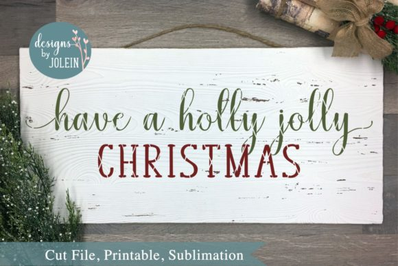Have A Holly Jolly Christmas Graphic By Designs By Jolein