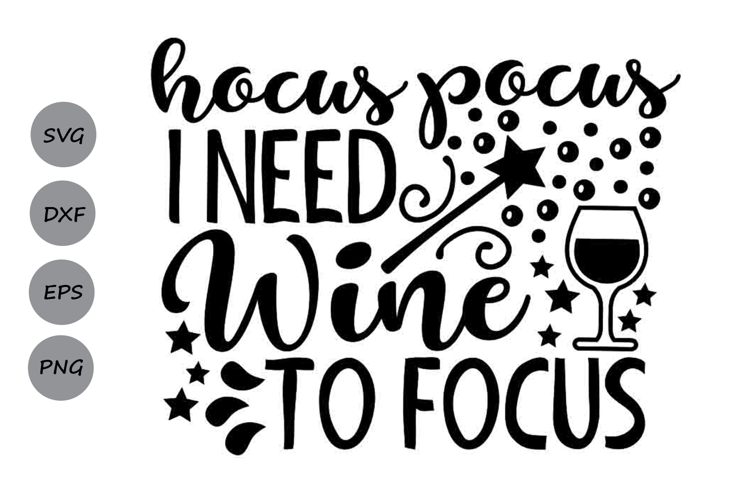 Download Free Hocus Pocus I Need Wine To Focus Svg Graphic By Cosmosfineart for Cricut Explore, Silhouette and other cutting machines.