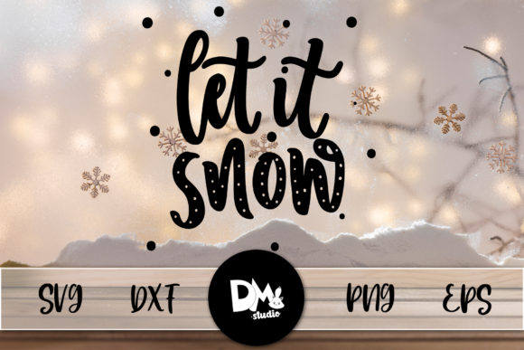Print on Demand: Let It Snow Graphic Crafts By Sharon ( DMStd )