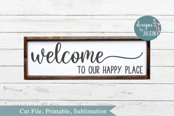 Print on Demand: Welcome to Our Happy Place Graphic Crafts By Designs by Jolein