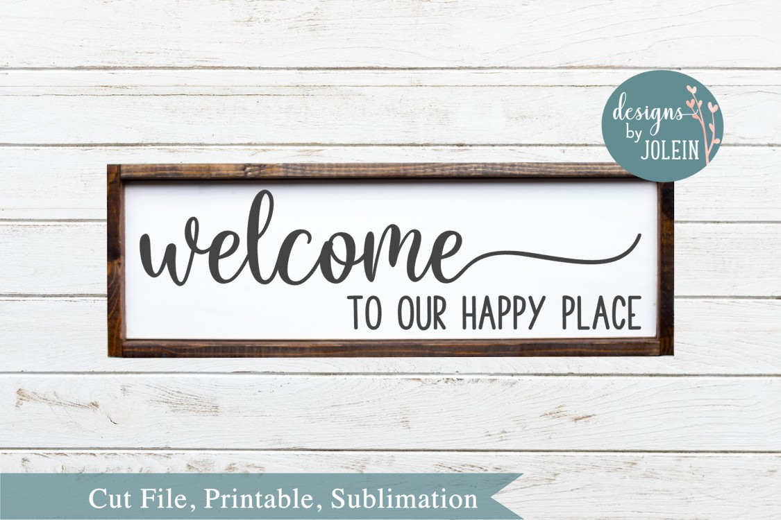 Download Free Welcome To Our Happy Place Graphic By Designs By Jolein SVG Cut Files